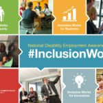 Inclusion Works-Celebrating National Disability Employment Awareness Month